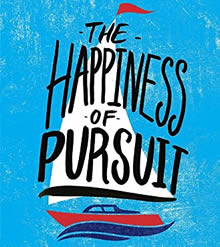 The Happiness of Pursuit & Why You Need a Quest